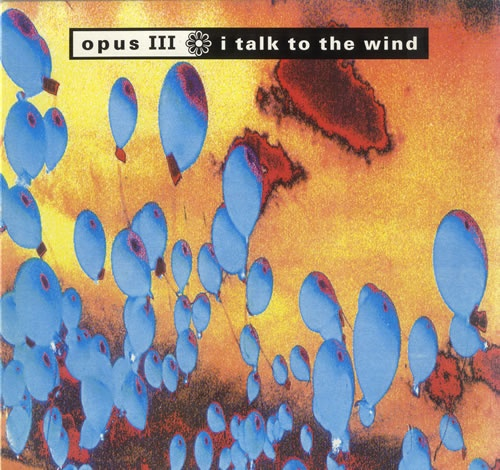 Opus III ‎– I Talk To The Wind