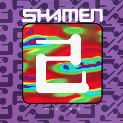 The Shamen ‎– Make It Mine